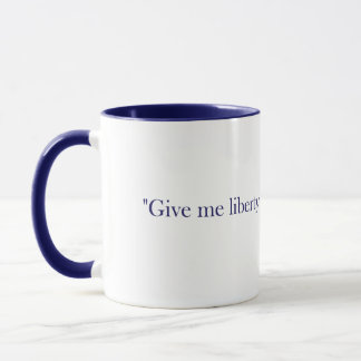 Give me Liberty or Give me Death Patrick Henry Mug