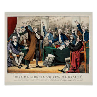 """Give Me Liberty or Give Me Death!–Patrick Henry Poster"