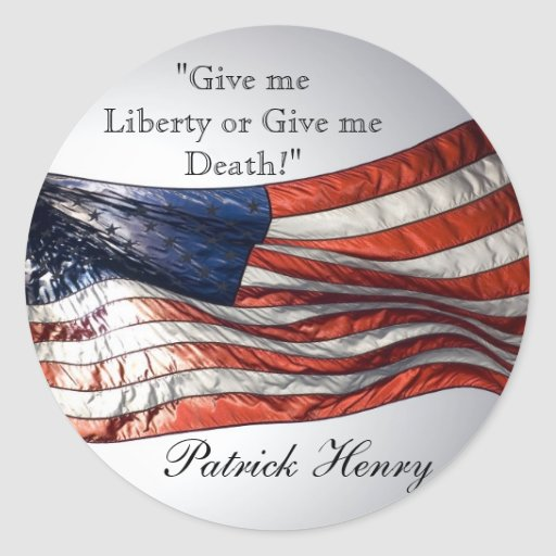 Give me Liberty or Give me Death Patrick Henry Stickers
