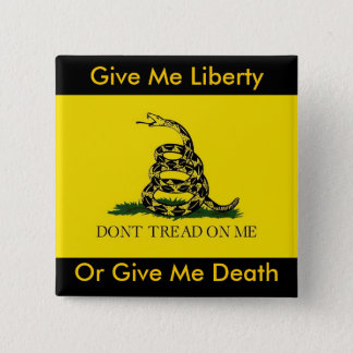 Give Me Liberty, Or Give Me Death Pinback Button