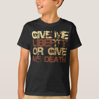 Give me Liberty or give me Death T-Shirt