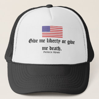 Give me liberty or give me death. trucker hat