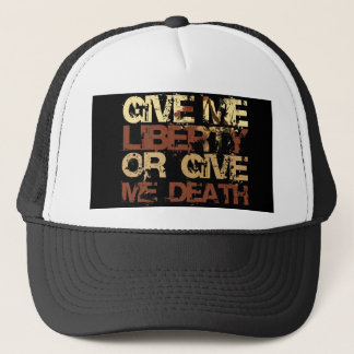 Give me Liberty or give me Death Trucker Hat