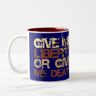 Give me Liberty or give me Death Two-Tone Coffee Mug