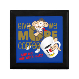 Give me more coffee - and no gets one hurt!