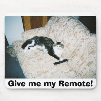 Give me my Remote! Mouse Pad