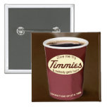 Give Me My Timmies Button