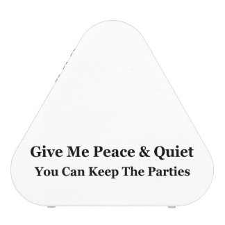 Give Me Peace & Quiet You Can Keep The Parties Bluetooth Speaker