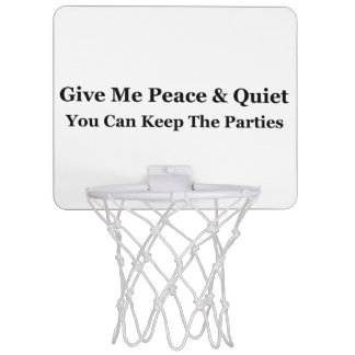 Give Me Peace & Quiet You Can Keep The Parties Mini Basketball Backboards