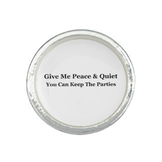 Give Me Peace & Quiet You Can Keep The Parties Rings