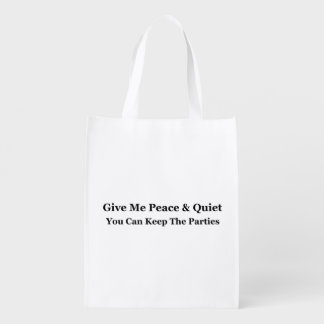 Give Me Peace & Quiet You Can Keep The Parties Market Totes