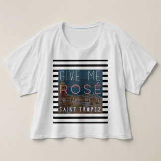 Give me rosé or take me to St. Tropez T-shirt