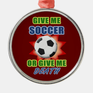 Give Me Soccer or Give me Death Metal Ornament