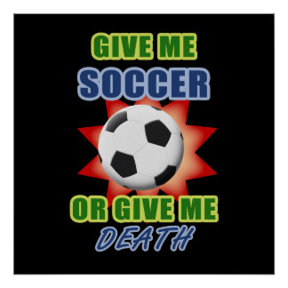 Give Me Soccer or Give me Death Print