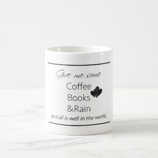 Give me some coffee, books & rain all is well coffee mug