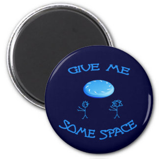 Give Me Some Space Frisbee Magnet