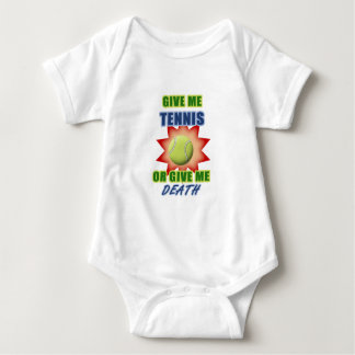 Give Me Tennis or Give me Death Baby Bodysuit