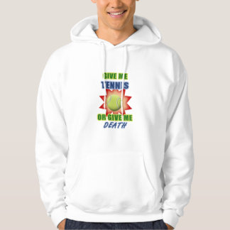 Give Me Tennis or Give me Death Hoodie