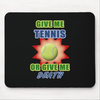 Give Me Tennis or Give me Death Mouse Pads