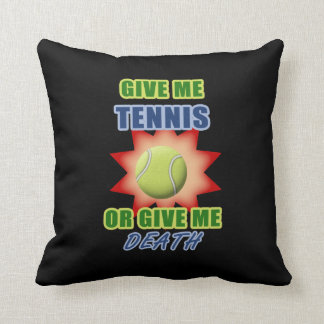 Give Me Tennis or Give me Death Pillow