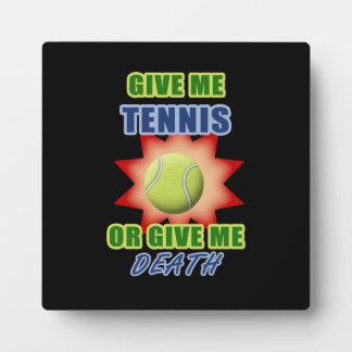 Give Me Tennis or Give me Death Plaque