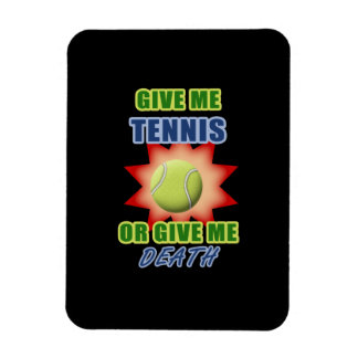 Give Me Tennis or Give me Death Rectangle Magnets