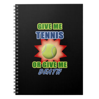 Give Me Tennis or Give me Death Spiral Note Book