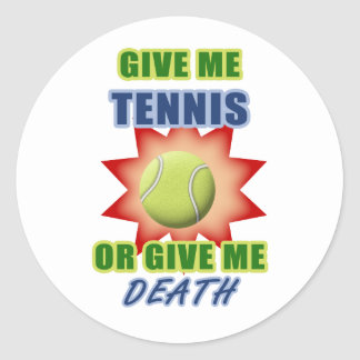 Give Me Tennis or Give me Death Stickers