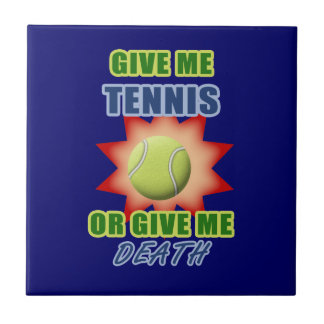 Give Me Tennis or Give me Death Tiles
