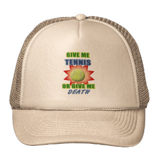 Give Me Tennis or Give me Death Trucker Hat