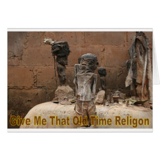Give Me That Old Time Religion Card