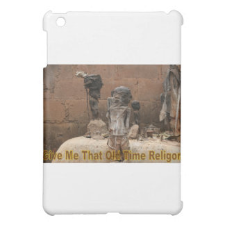 Give Me That Old Time Religion Case For The iPad Mini