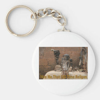 Give Me That Old Time Religion Key Chain
