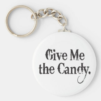 Give Me The Candy Keychain