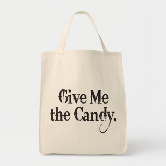 Give Me The Candy Tote Bag