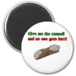 Give me the cannoli and no one gets hurt! magnets
