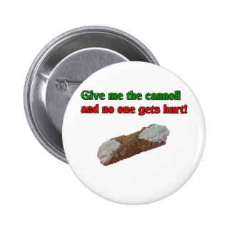 Give me the cannoli and no one gets hurt! pinback button