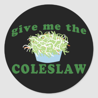 Give Me The Coleslaw Classic Round Sticker