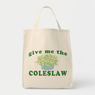 Give Me The Coleslaw Grocery Tote Bag