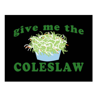 Give Me The Coleslaw Postcard
