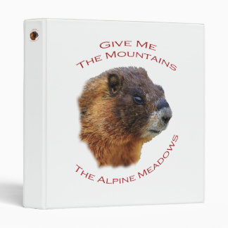 Give Me the Mountains...Marmot 3 Ring Binder