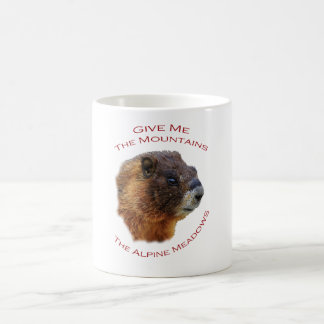 Give Me the Mountains...Marmot Coffee Mug