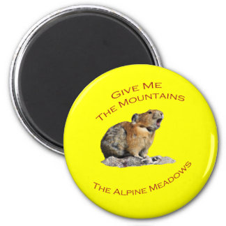 Give Me The Mountains...Pika 2 Inch Round Magnet