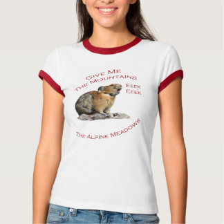 Give Me The Mountains...Pika T Shirt