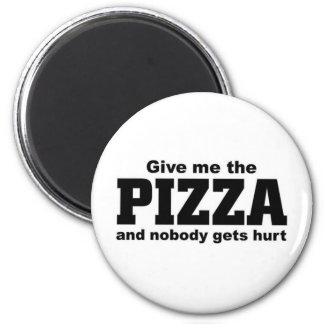 Give me the Pizza 2 Inch Round Magnet