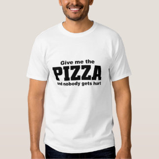 Give me the Pizza Shirt