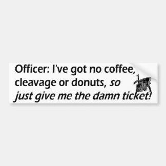 give me ticket car bumper sticker