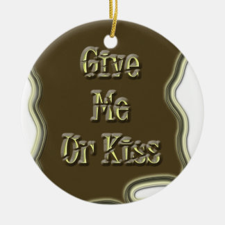 Give Me Ur Kiss Nice Design Ceramic Ornament