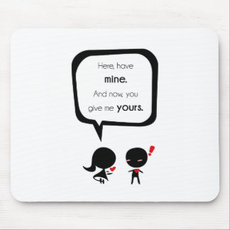 Give me your Heart Mouse Pad