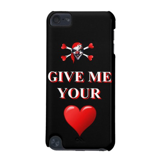 Give me your heart pirate clown iPod touch 5G cover